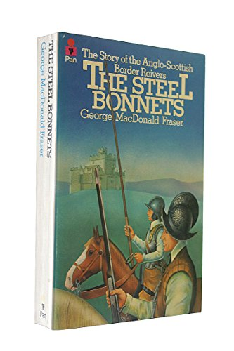 9780330238571: The Steel Bonnets : The Story of the Anglo-Scottish Border Reivers