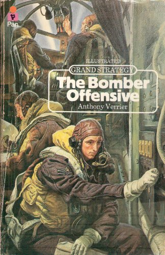 9780330238649: The Bomber Offensive: The Exciting Saga of the American and British Strategic Bomber Offensive Against Germany from 1939 to 1945