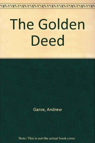 The Golden Deed.: GARVE, Andrew. (Paul