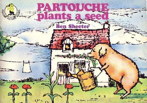 9780330240109: Partouche Plants a Seed (Piccolo Picture Books)