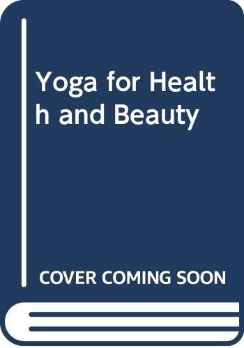 9780330240154: Yoga for Health and Beauty