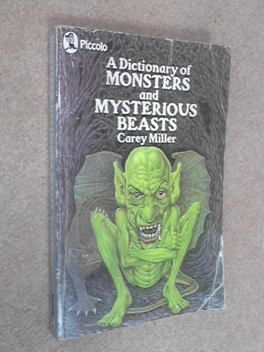 9780330240741: A Dictionary of Monsters and Mysterious Beasts (Piccolo Books)