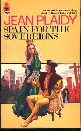 Spain for the Sovereigns (Ferdinand and Isabella: Jean Plaidy