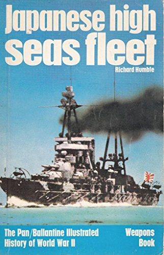 9780330241045: Japanese High Seas Fleet (Ballantine's Illustrated History of the Violet Century and World War II / Weapons Book, No. 33)