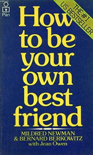 9780330241359: How To Be Your Own Best Friend