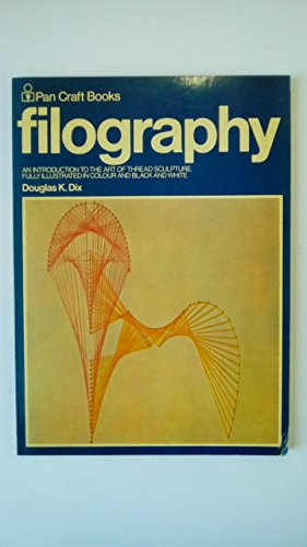 9780330241557: Filography: An introduction to thread sculpture (Pan craft books)