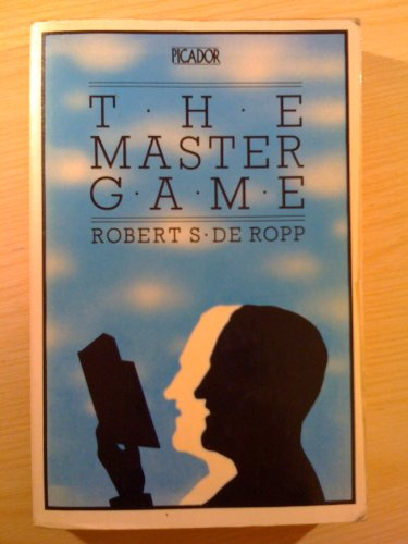 The Master Game: Beyond the Drug Experience: de Ropp, Robert