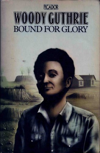 Bound for Glory: Guthrie, Woody