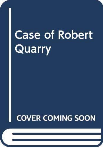 9780330242073: Case of Robert Quarry