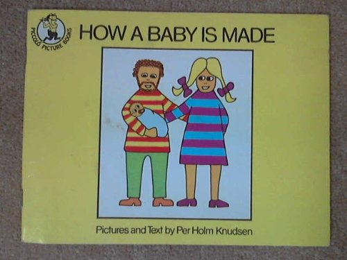 How a Baby is Made (Piccolo Books)