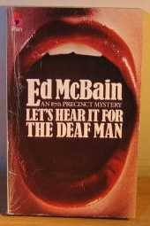 Let's Hear It For The Deaf man: Ed McBain
