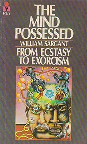 9780330243476: The mind possessed: A physiology of possession, mysticism and faith healing
