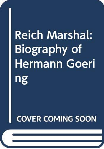 9780330243513: Reich Marshal: Biography of Hermann Goering