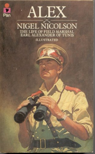 "9780330243711: ""Alex"": Life of Field Marshal Earl Alexander of Tunis"