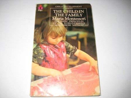 The Child in the Family (Child Development) (0330244019) by Montessori, Maria