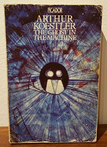 The Ghost in the Machine: Koestler, Arthur