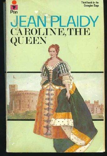 9780330245500: Caroline the Queen (Georgian saga / Jean Plaidy)
