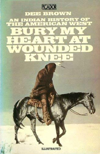 Bury My Heart At Wounded Knee Indian History Of The   Bury My Heart At Wounded Knee Indian History Of The  American West