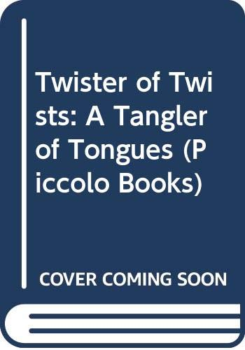 Twister of Twists: A Tangler of Tongues (Piccolo Books) (0330246992) by Alvin Schwartz