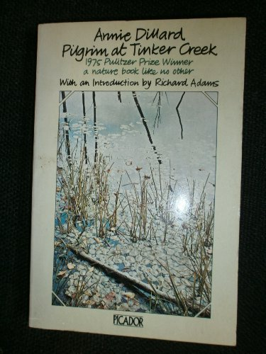 Pilgrim at Tinker Creek. With an Introduction: Dillard, Annie