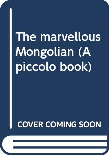 9780330247559: The marvellous Mongolian (A piccolo book)