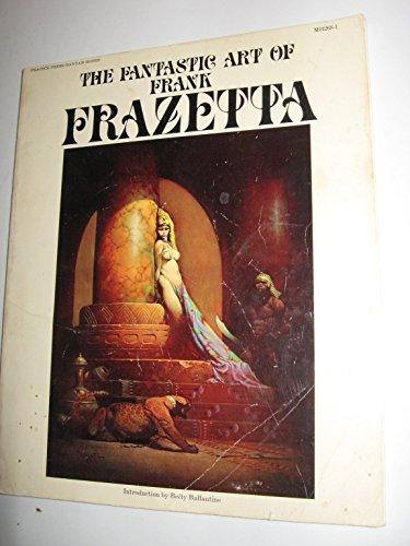 The Fantastic Art of Frank Frazetta: v.: Ballantine, Betty