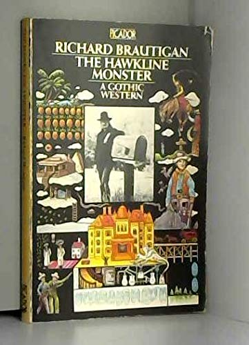 Hawkline Monster A Gothic Western: Brautigan, Richard
