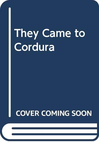 They Came to Cordura: Glendon Swarthout