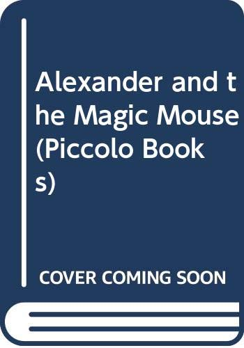 9780330250207: Alexander and the Magic Mouse (Piccolo Books)