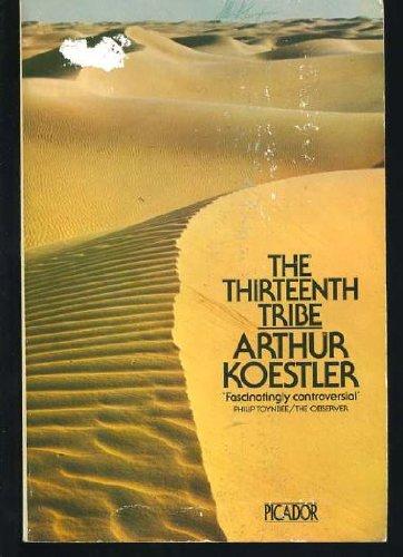 Thirteenth Tribe: Khazar Empire and Its Heritage: Koestler, Arthur