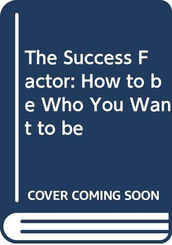 9780330251792: The Success Factor: How to be Who You Want to be