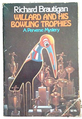 Willard and His Bowling Trophies (Picador Books) Brautigan, Richard