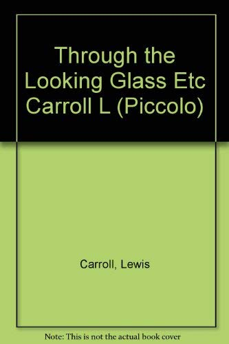 Through the Looking Glass Etc Carroll L: Lewis Carroll