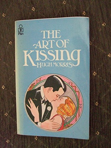 9780330253529: The Art of Kissing