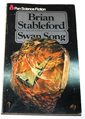 9780330254007: Swan Song (Hooded Swan adventures/Brian Stableford)