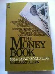 The Money Book: Your Money and Your Life: Margaret Allen