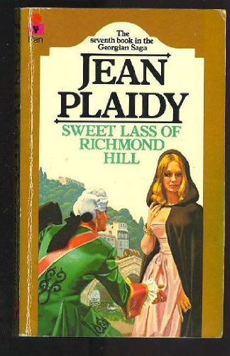 Sweet Lass of Richmond Hill (Georgian Saga 7) (0330255088) by Jean Plaidy