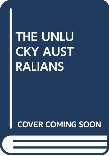9780330255165: THE UNLUCKY AUSTRALIANS