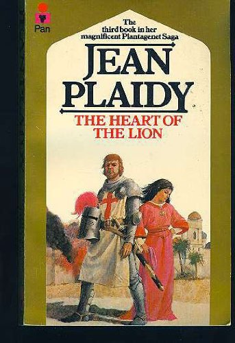 The HEART of the LION. (Book Three / 3rd in the Plantagenet Saga); Richard the Lionhearted on the...