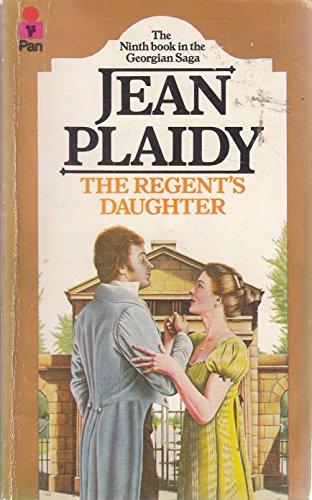 The Regent's Daughter (Georgian Saga, Book 9): JEAN PLAIDY