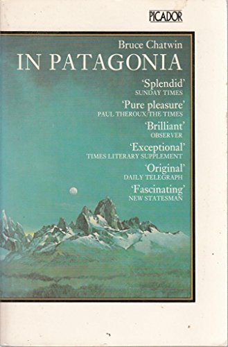 9780330256445: In Patagonia (Picador Books)