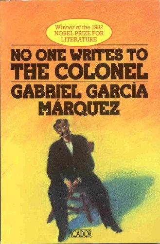 No One Writes to the Colonel (Picador: Garcia Marquez, Gabriel