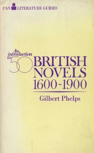 9780330257008: An Introduction to Fifty British Novels, 1600-1900 (Pan literature guides)
