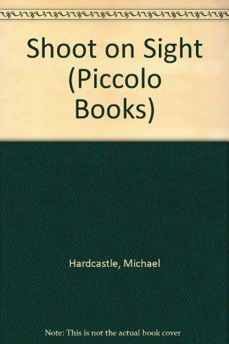 Shoot on Sight (Piccolo Books): Hardcastle, Michael