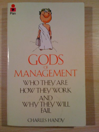 9780330258326: Gods of Management: The Changing Work of Organizations