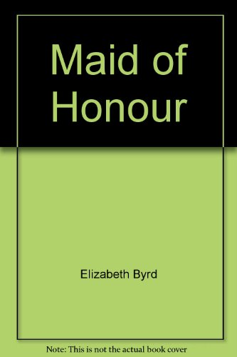 Maid of Honour (0330258850) by Elizabeth Byrd