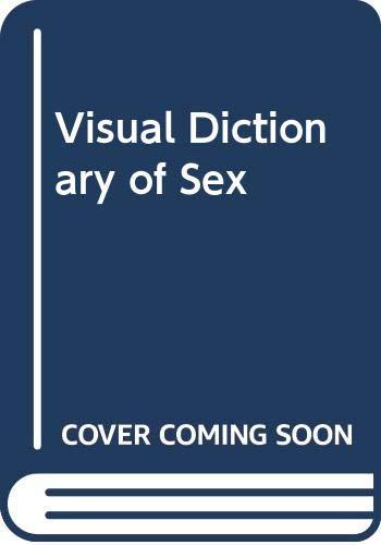 9780330258906: Visual Dictionary of Sex