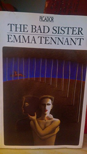 The Bad Sister (Picador Books): Tennant, Emma