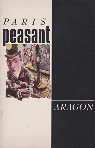 Paris Peasant (Picador Books): Louis Aragon