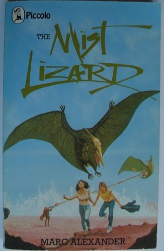 The Mist Lizard (Piccolo Books) (0330259210) by Alexander, Marc